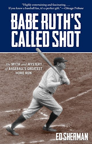 9780762787876: Babe Ruth's Called Shot: The Myth and Mystery of Baseball's Greatest Home Run