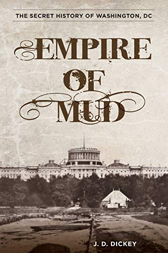 9780762787913: Empire of Mud: The Secret History of Washington, D.c.