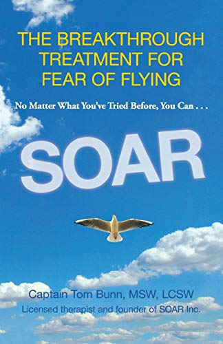 9780762788002: Soar: The Breakthrough Treatment for Fear of Flying