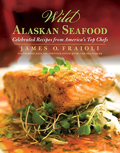 9780762788040: Wild Alaskan Seafood: Celebrated Recipes from America's Top Chefs