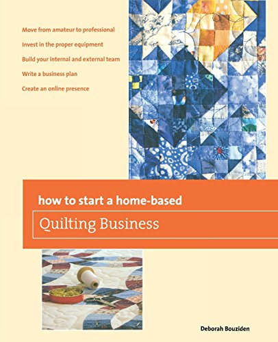 How to Start a Home-Based Quilting Business: Deborah Bouziden