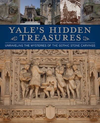 9780762788118: Yale's Hidden Treasures: Unraveling the Secrets of the Mysterious Stone Carvings