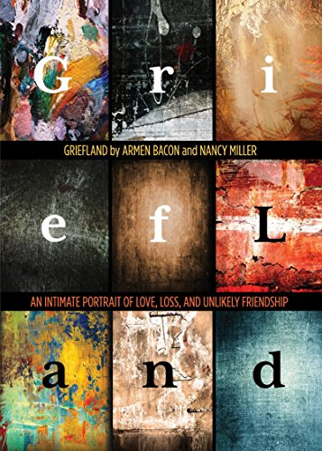 9780762788149: Griefland: An Intimate Portrait of Love, Loss, and Unlikely Friendship