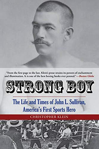 9780762788385: Strong Boy: The Life and Times of John L. Sullivan, America's First Sports Hero
