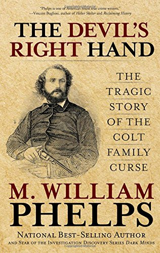 9780762788460: Devil's Right Hand: The Tragic Story Of The Colt Family Curse