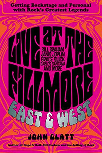 9780762788651: Live at the Fillmore East and West: Getting Backstage and Personal with Rock's Greatest Legends