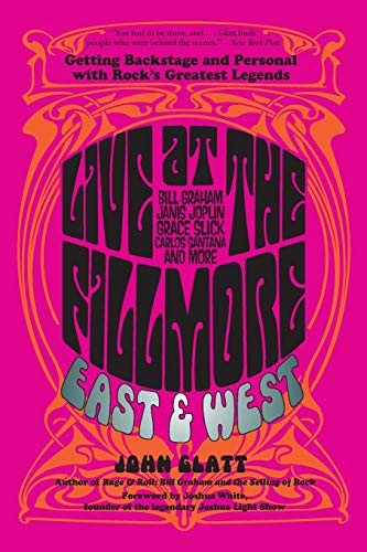 9780762788668: Live at the Fillmore East and West: Getting Backstage and Personal with Rock's Greatest Legends
