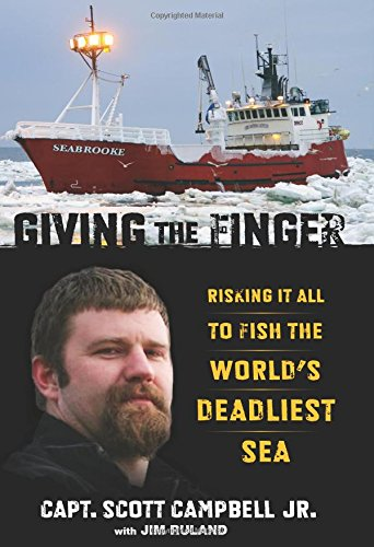 9780762791316: Giving the Finger: Risking It All To Fish The World's Deadliest Sea