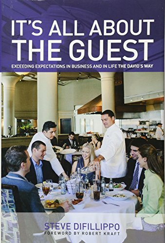 9780762791385: It's All About the Guest: Exceeding Expectations In Business And In Life, The Davio's Way