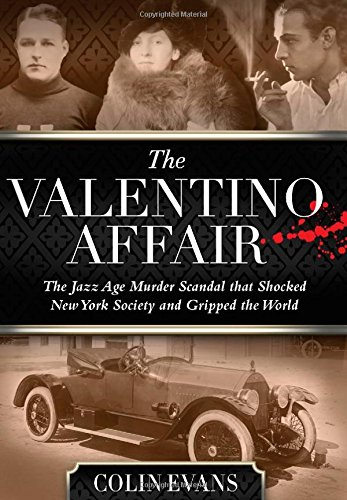 9780762791491: The Valentino Affair: The Jazz Age Murder Scandal That Shocked New York Society and Gripped the World