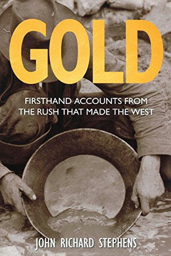 9780762791507: Gold: Firsthand Accounts From The Rush That Made The West
