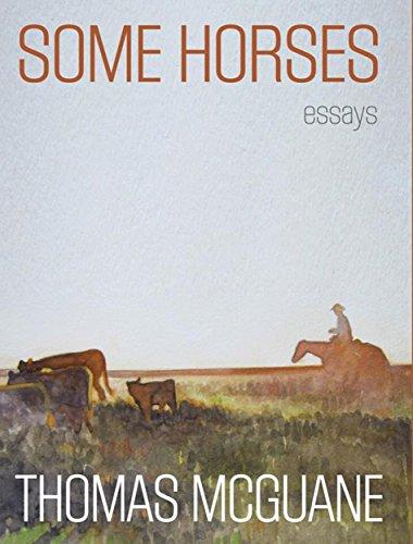 Some Horses: essays (Signed): McGuane, Thomas