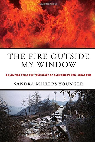 9780762791804: The Fire Outside My Window: A Survivor Tells The True Story Of California's Epic Cedar Fire