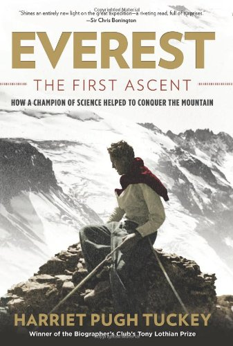 9780762791927: Everest - The First Ascent: How a Champion of Science Helped to Conquer the Mountain