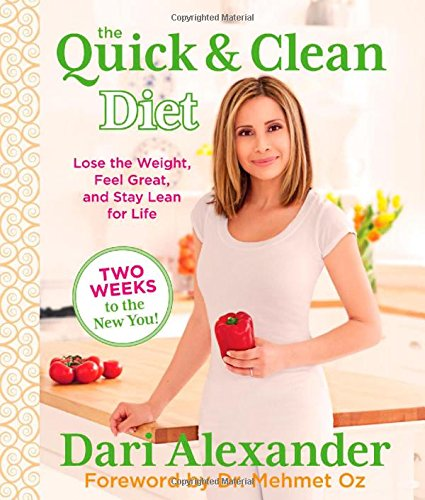 9780762791934: Quick & Clean Diet: Lose The Weight, Feel Great, And Stay Lean For Life