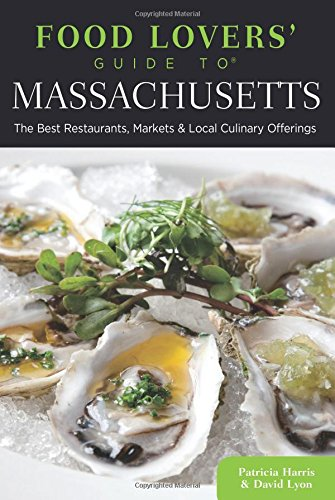 9780762792030: Food Lovers' Guide to® Massachusetts: The Best Restaurants, Markets & Local Culinary Offerings (Food Lovers' Series)