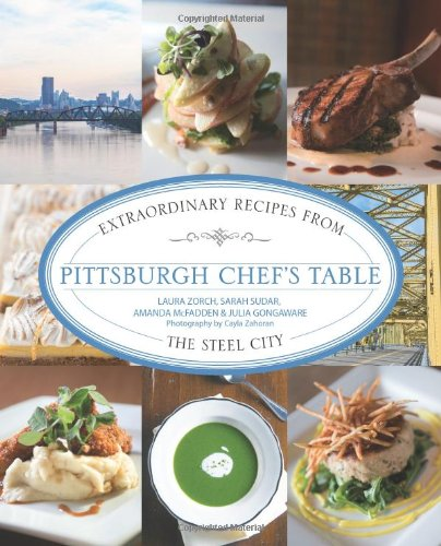 9780762792238: Pittsburgh Chef's Table: Extraordinary Recipes from the Steel City