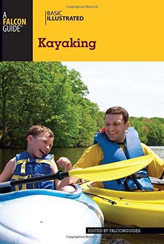 9780762792672: Basic Illustrated Kayaking (Basic Illustrated Series)
