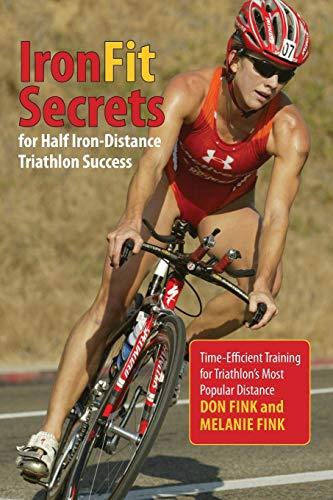9780762792931: IronFit Secrets for Half Iron-Distance Triathlon Success: Time-Efficient Training for Triathlon's Most Popular Distance