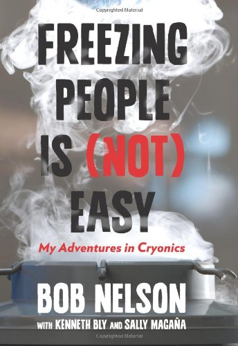 9780762792955: Freezing People Is (Not) Easy: My Adventures in Cryonics
