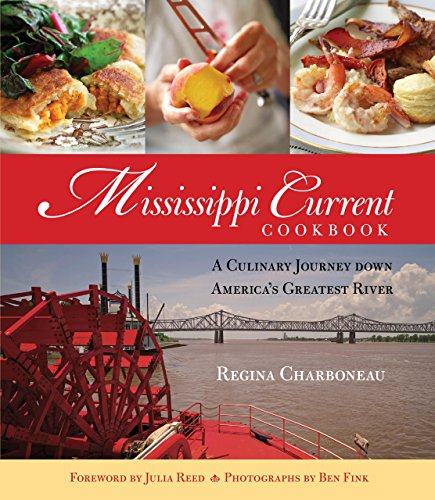 Mississippi Current Cookbook: A Culinary Journey Down America's Greatest River (Hardcover): ...