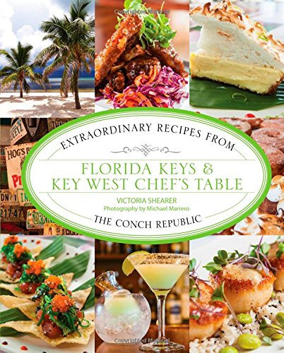 9780762794584: Florida Keys & Key West Chef's Table: Extraordinary Recipes from the Conch Republic