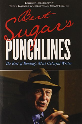 9780762794690: Bert Sugar's Punchlines: The Best of Boxing's Most Colorful Writer