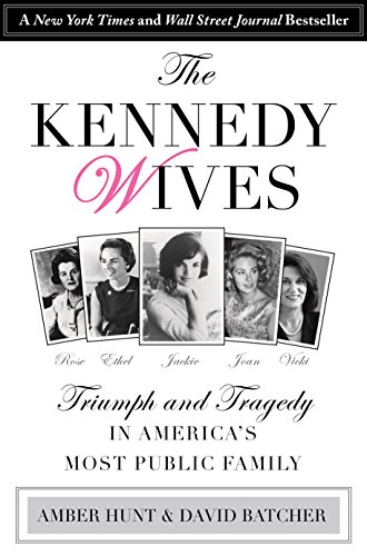 9780762796342: The Kennedy Wives: Triumph and Tragedy in America's Most Public Family