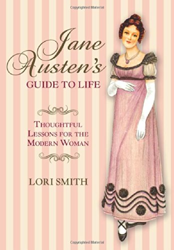 9780762796427: Jane Austen's Guide to Life: Thoughtful Lessons For The Modern Woman