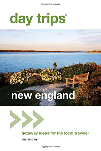 9780762796724: Day Trips® New England: Getaway Ideas For The Local Traveler (Day Trips Series)