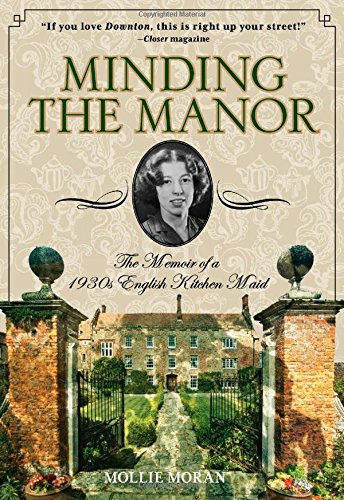9780762796830: Minding the Manor: The Memoir of a 1930s English Kitchen Maid