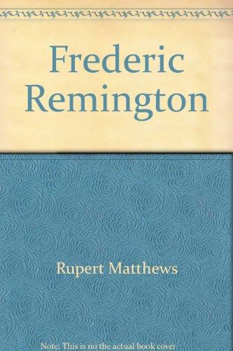 Frederic Remington: Rupert Matthews