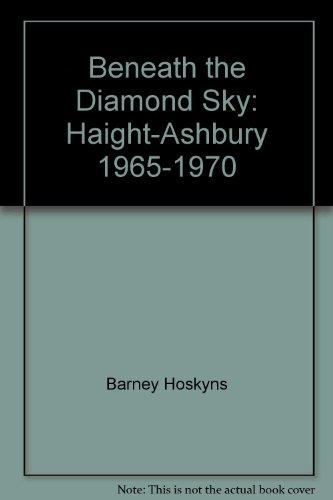9780762826643: Beneath the Diamond Sky: Haight-Ashbury, 1965-1970