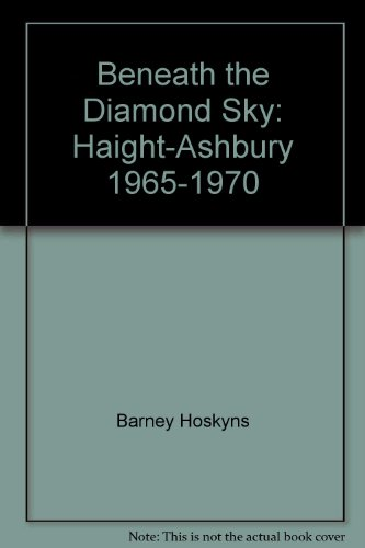 9780762826643: Beneath the Diamond Sky: Haight-Ashbury, 1965-1970