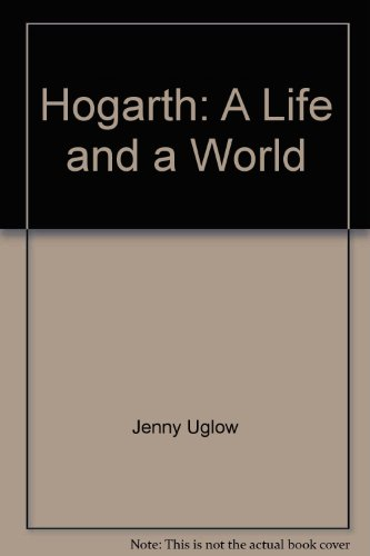 9780762834747: Hogarth: A Life and a World