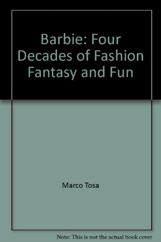 9780762840243: Barbie: Four Decades of Fashion, Fantasy, and Fun