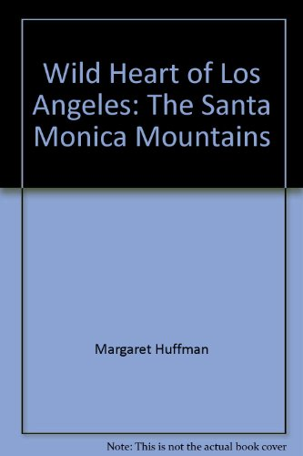 9780762842216: Wild Heart of Los Angeles: The Santa Monica Mountains