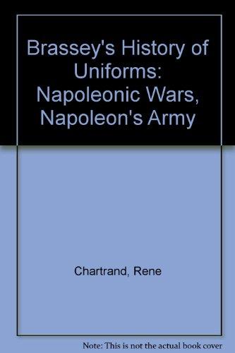 9780762851751: Brassey's History of Uniforms: Napoleonic Wars, Napoleon's Army