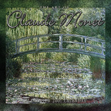 9780763127251: The Art of Claude Monet 2001 Calendar