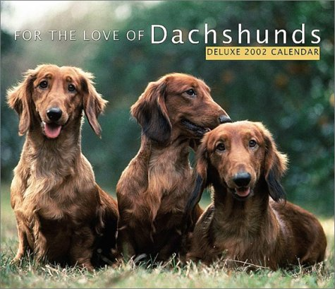 For the Love of Dachshunds 2002 Calendar