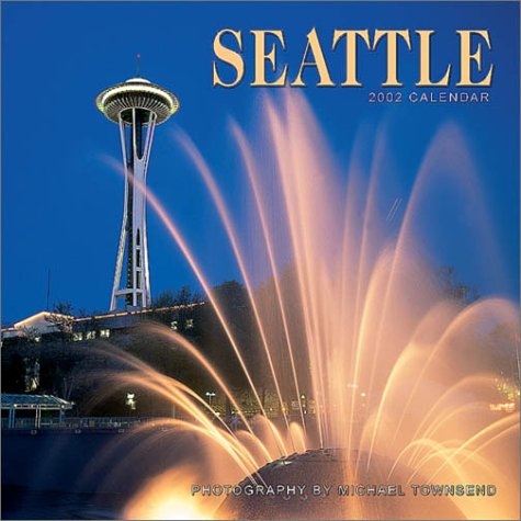Seattle 2002 Calendar (0763141186) by Michael Townsend