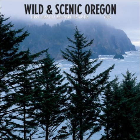 Wild & Scenic Oregon: 2003 (0763153435) by Terry Donnelly; Mary Liz Austin
