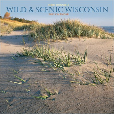 Wild & Scenic Wisconsin: 2003 (0763153575) by Donnelly, Terry