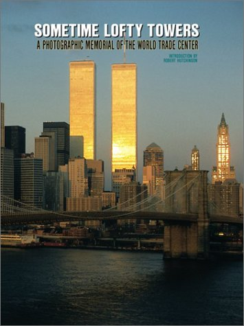 9780763154721: Sometime Lofty Towers: A Photographic Memorial of the World Trade Center