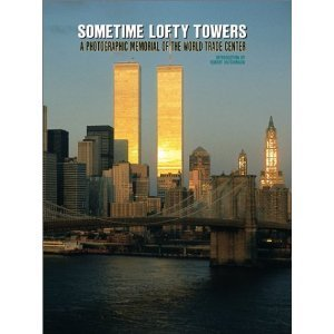 9780763158187: Sometime Lofty Towers: A Photographic Memorial of the World Trade Center