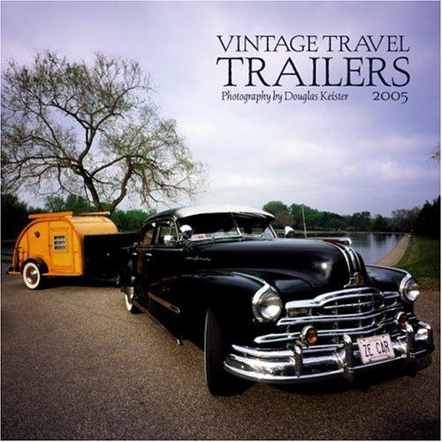 9780763183097: Vintage Travel Trailers 2005 Calendar (Multilingual Edition)