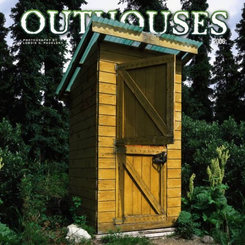 Outhouses 2006 Calendar: Londie G. Padelsky