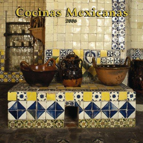 9780763191764: Cocinas Mexicanas/mexican Kitchens 2006 Calendar