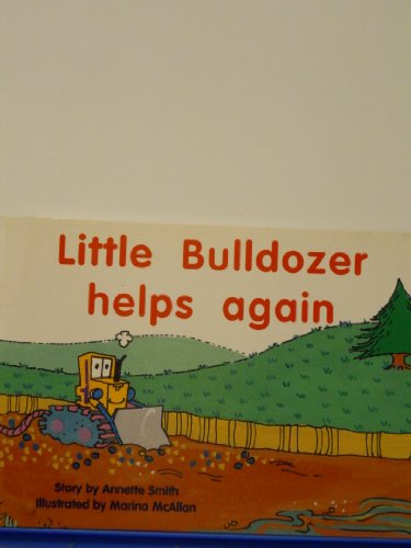 RPM Bl Little Bulldozer Helpis (PM Story Books Blue Level): Smith, Annette; Various