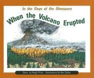 When Volcano Erupted Is (PM Story Books Turquoise Level): Hugh Price; Illustrator-Ben Spiby